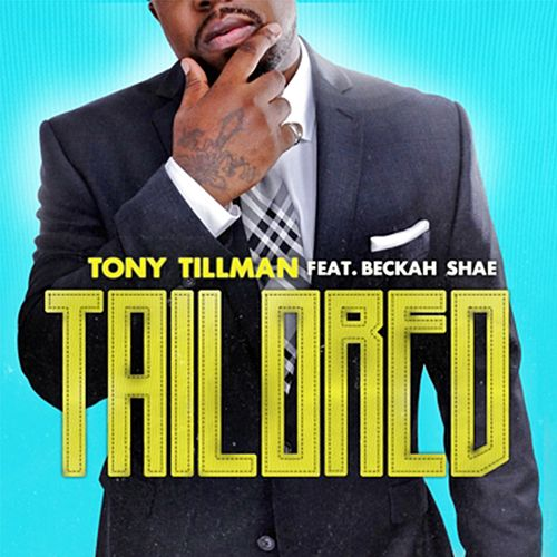 Tailored (feat. Beckah Shae) by Tony Tillman