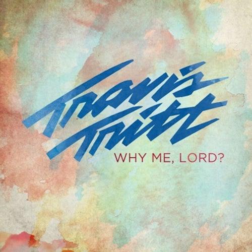 Why Me, Lord ? von Travis Tritt