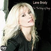 On the Wings of Songs by Lane Brody