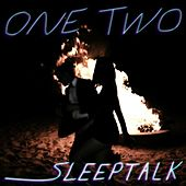 Sleep Talk by One-Two