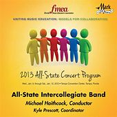 2013 Florida Music Educators Association (FMEA): All-State Intercollegiate Band by All-State Intercollegiate Band