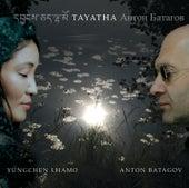 Tayatha by Yungchen Lhamo