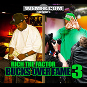 Bucks Over Fame 3 by Rich The Factor