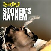Stoner's Anthem - Single by Snoop Dogg