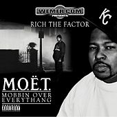 MOËT - Mobbin Over Everythang by Rich The Factor