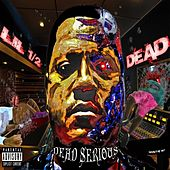 Dead Serious by Lil 1/2 Dead