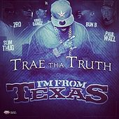 Im From Texas (feat. Slim Thug, Z-Ro, Kirko Bangz, Bun B, & Paul Wall) - Single by Trae