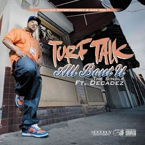 All Bout U (feat. Decadez) - Single by Turf Talk