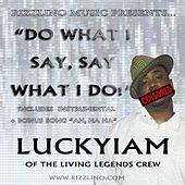 Do What I Say, Say What I Do - Single by Luckyiam