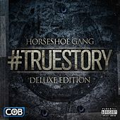 #TrueStory (Deluxe Edition) by Horseshoe G.A.N.G.