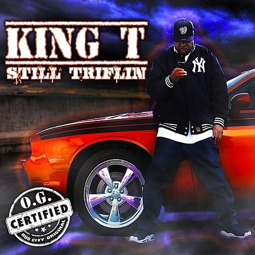 Still Triflin' by King Tee