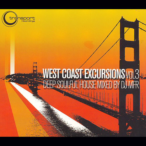 West Coast Excursion, Vol. 3 by DJ MFR