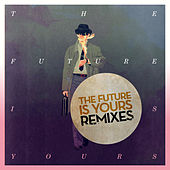 The Future Is Yours (Remixes) by Kraak & Smaak