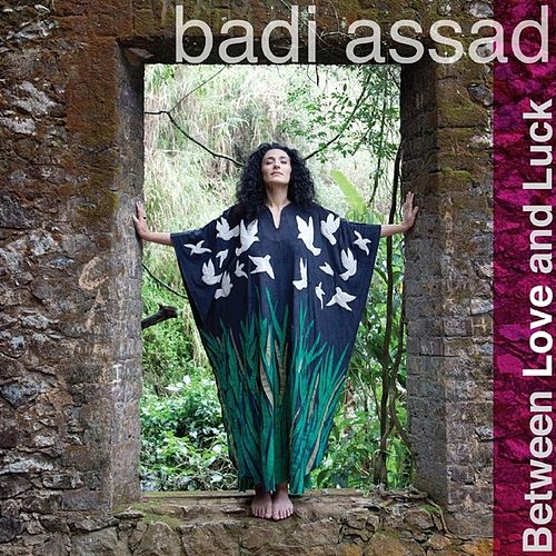 Between Love and Luck by Badi Assad