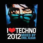 I Love Techno 2012 by Various Artists