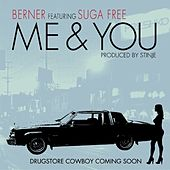 Me & You (feat. Suga Free) - Single by Berner