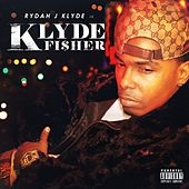 Klyde Fisher by Rydah J. Klyde