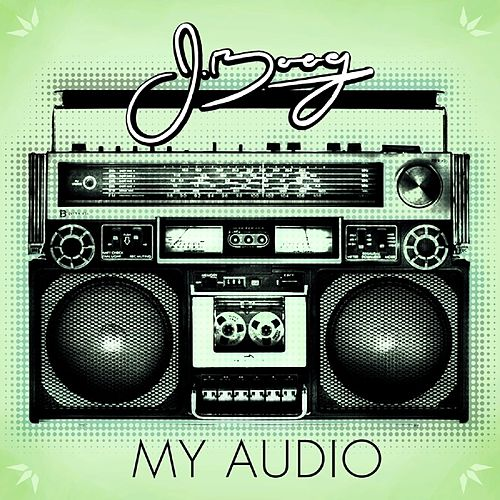 My Audio - Single by J Boog