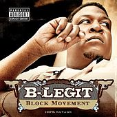 Block Movement - 100% Savage by B-Legit