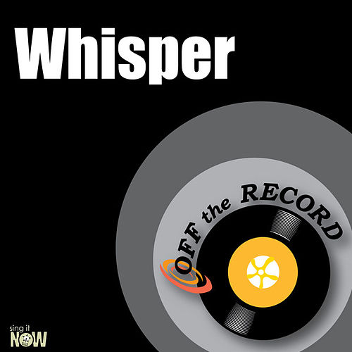 Whisper - Single by Off the Record