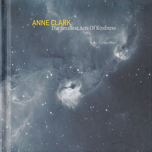 The Smallest Acts of Kindness by Anne Clark