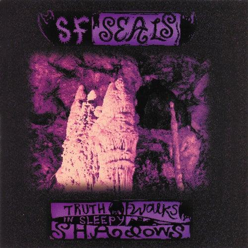 Truth Walks in Sleepy Shadows by SF Seals