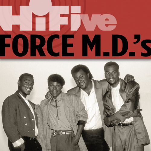 Rhino Hi-Five: Force M.D.'s by Force M.D.'s