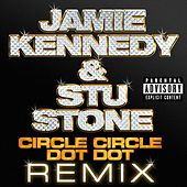 Circle Circle Dot Dot by Jamie Kennedy And Stu Stone
