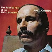 The Rise & Fall Of The Third Stream by Joe Zawinul