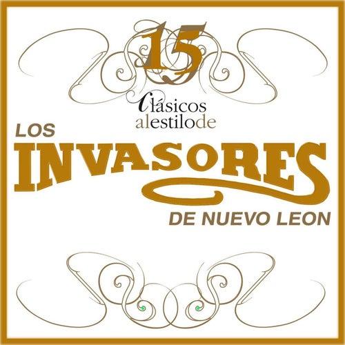 15 Clasicos Al Estilo De Los Invasores De Nuevo Leon by Los Invasores De Nuevo Leon