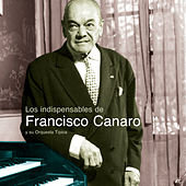 Los Indispensables De Canaro by Francisco Canaro