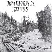 Lonely Road Revival by Trainwreck Riders
