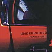 Pearl's Girl by Underworld