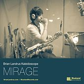Mirage by The Brian Landrus Kaleidoscope