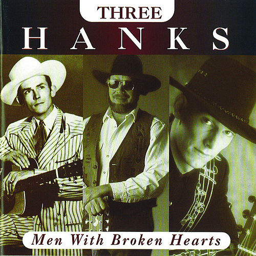 Men With Broken Hearts: Three Hanks by Hank Williams