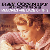 Memories Are Made Of This by Ray Conniff