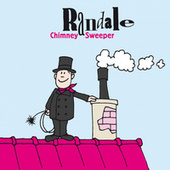 Chimney Sweeper by Randale