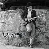 You Kill Me by Alan Young