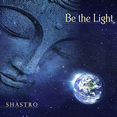 Be the Light by Shastro