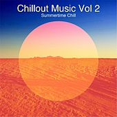 Chillout Music, Vol. 2: Summertime Chill by Various Artists
