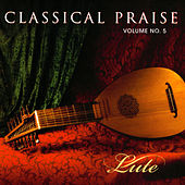Classical Praise Volume 5:  Lute by John Mock