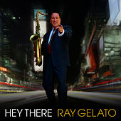 Hey There by Ray Gelato