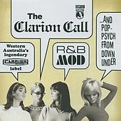 The Clairon Call...R&B, Mod And Pop-Psych From Down Under by Various Artists