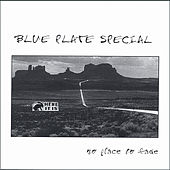 No Place To Fade by Blue Plate Special