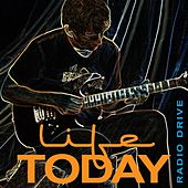 Life Today by Radio Drive