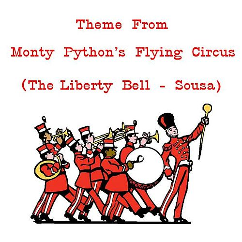 Theme from Monty Python's Flying Circus by John Philip Sousa