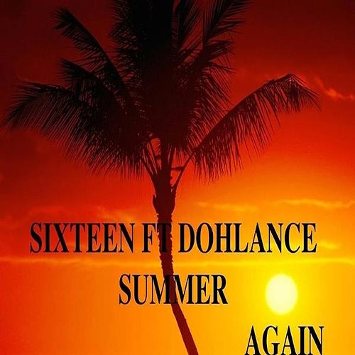 Summer Again (feat. Dohlance) by The Sixteen