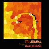 Trilingual by Trails and Ways