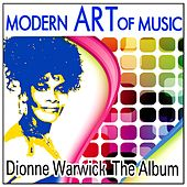 Modern Art of Music: Dionne Warwick - The Album by Various Artists