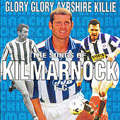 Glory Glory Ayrshire Killie by Various Artists